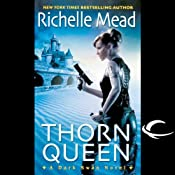 Thorn Queen: Dark Swan, Book 2 | Richelle Mead