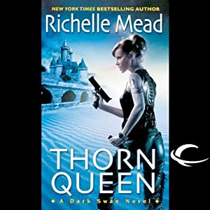 Thorn Queen: Dark Swan, Book 2 | [Richelle Mead]
