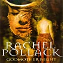Godmother Night Audiobook by Rachel Pollack Narrated by Coleen Marlo
