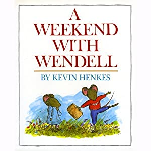 A Weekend With Wendell | [Kevin Henkes]