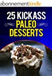 25 Kickass Paleo Desserts: Quick and...