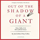 Out of the Shadow of a Giant: Hooke, Halley and the Birth of British Science Hörbuch von John Gribbin, Mary Gribbin Gesprochen von: Peter Noble