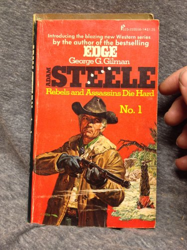 Adam Steele No. 1: Rebels and Assassins Die Hard