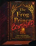 The Frog Prince, Continued (Picture Puffin) (014054285X) by Scieszka, Jon