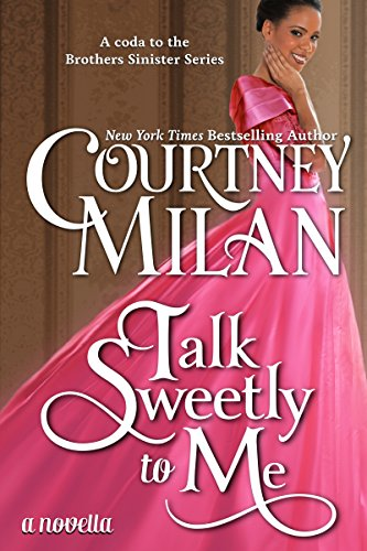 Courtney Milan - Talk Sweetly to Me (The Brothers Sinister Book 5)