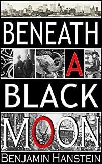 Beneath A Black Moon by Benjamin Hanstein ebook deal
