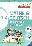 Lern-Detektive: 200 knifflige Denkrätsel Mathe & Deutsch 1. - 4. Klasse