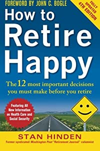 How to Retire Happy, Fourth Edition: The 12 Most Important Decisions You Must Make Before You Retire from McGraw-Hill
