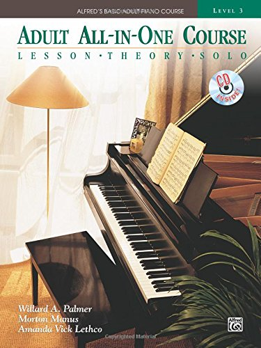 Alfred's Basic Adult All-In-One Course, Bk 3: Lesson * Theory * Technic, Comb Bound Book & CD (Alfred's Basic Adult Piano Course)