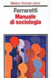img - for Manuale di sociologia (Biblioteca universale Laterza) (Italian Edition) book / textbook / text book