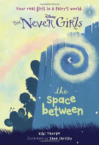 Never Girls #2: The Space Between (Disney: The Never Girls), Kiki Thorpe