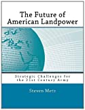 img - for The Future of American Landpower: Strategic Challenges for the 21st Century Army book / textbook / text book