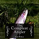 The Compleat Angler Audiobook by Izaak Walton Narrated by Richard Johnson