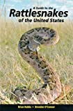 A Guide to the Rattlesnakes of the United States