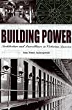 Anna Vemer Andrzejewski Building Power: Architecture and Surveillance in Victorian America