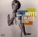 echange, troc Mitty Collier - Shades Of : The Chess Singles 1961 -1968