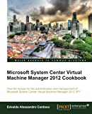 Private: Microsoft System Center Virtual Machine Manager 2012 Cookbook