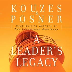 A Leader's Legacy | [James M. Kouzes, Barry Z. Posner]
