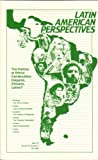 Latin American Perspectives: A Journal on Capitalism and Socialism (The Politics of Ethnic Construction: Hispanic, Chicano, Latino? Issue 75 Vol. 19 No. 4 Fall 1992)