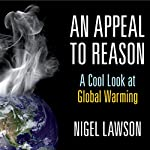 An Appeal to Reason: A Cool Look at Global Warming | Nigel Lawson