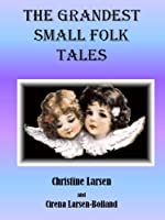 The Grandest Small Folk Tales (Small Folk Tales 5)