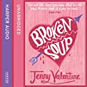 Broken Soup Audiobook by Jenny Valentine Narrated by Fipsi Seilern