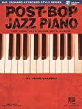 Post-Bop Jazz Piano - The Complete Guide with Online Audio!: Hal Leonard Keyboard Style Series