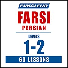 Pimsleur Farsi Persian Levels 1-2: Learn to Speak and Understand Farsi Persian with Pimsleur Language Programs Speech by  Pimsleur Narrated by  Pimsleur