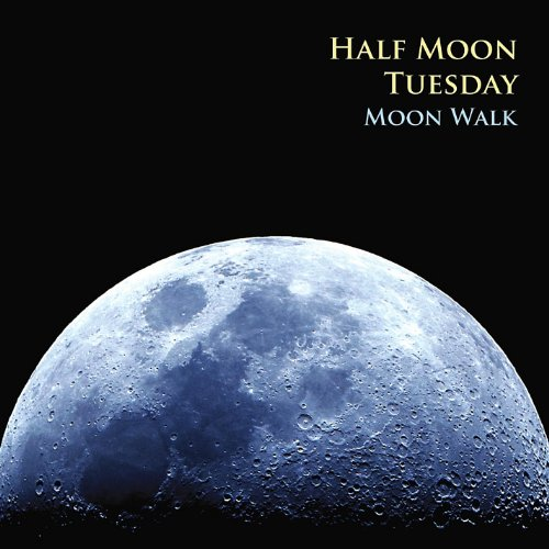 Half Moon Tuesday - Moon Walk