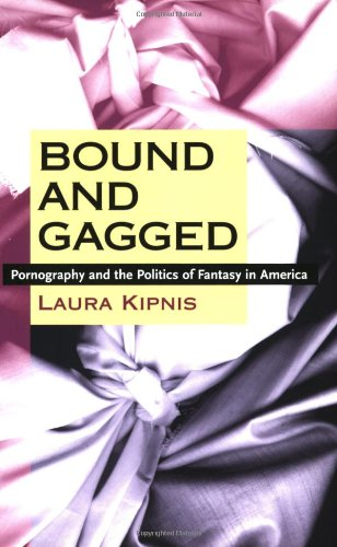 Bound and Gagged: Pornography and the Politics of Fantasy...