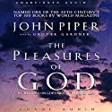 Pleasures of God: Meditations on God's Delight in Being God (       UNABRIDGED) by John Piper Narrated by Grover Gardner