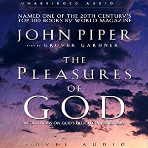 Pleasures of God: Meditations on God's Delight in Being God | [John Piper]