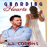 Guarding Hearts: Living Again, Book 3 | L.L. Collins