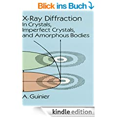 X-Ray Diffraction: In Crystals, Imperfect Crystals, and Amorphous Bodies (Dover Books on Physics)