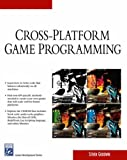 Cross-Platform Game Programming (Game Development) (Charles River Media Game Development)