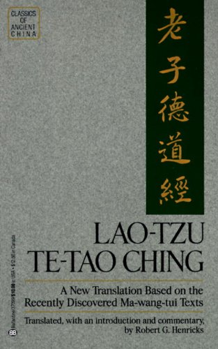 Te-Tao Ching: A New Translation Based on the Recently Discovered Ma-wang-tui Texts
