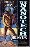 The Nanotech Chronicles (0671720805) by Flynn, Michael