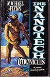 The Nanotech Chronicles (0671720805) by Flynn, Michael