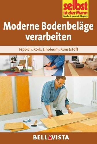 moderne bodenbel ge verarbeiten teppich kork linoleum kunststoff edition selbst ist der. Black Bedroom Furniture Sets. Home Design Ideas