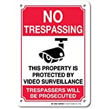 No Trespassing This Property Is Protected By Video Surveillance Trespassers Will Be Prosecuted Laminated Sign - 7