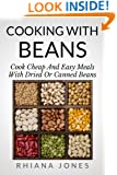 Cooking with Beans (Frugal Living Academy Book 2)