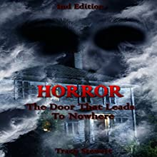Horror: The Door That Leads Nowhere (       UNABRIDGED) by Tracy Stewart Narrated by Millian Quinteros