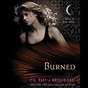 Burned: House of Night Series, Book 7 | [P. C. Cast, Kristin Cast]