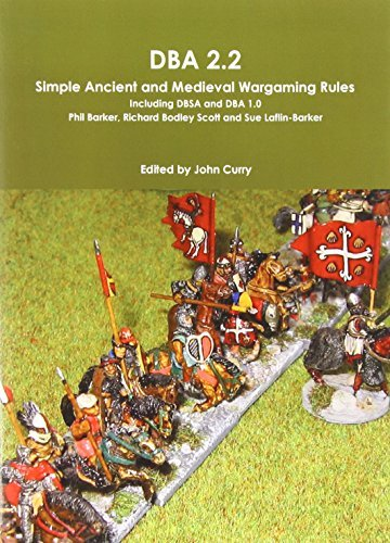 DBA 2.2 Simple Ancient and Medieval Wargaming Rules Including Dbsa and DBA 1.0: Written by John Curry, 2013 Edition, Publisher: Lulu.com [Paperback]