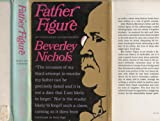 Father Figure: An Uncensored Autobiography (0671213709) by Nichols, Beverley