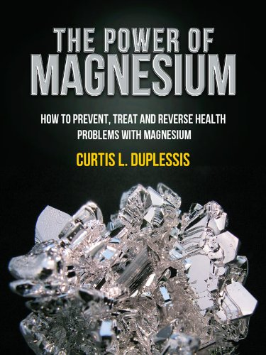 The Power Of Magnesium - How To Prevent, Treat And reverse Health Problems With Magnesium (Calcium Rich Foods compare prices)