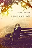 Liberation: A Novel (0316018899) by Scott, Joanna