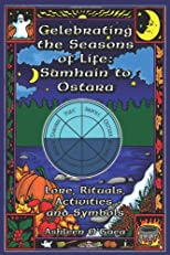 Celebrating the Seasons of Life: Samhain to Ostara
