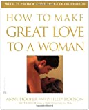 How to Make Great Love to a Woman (0446678341) by Hooper, Anne