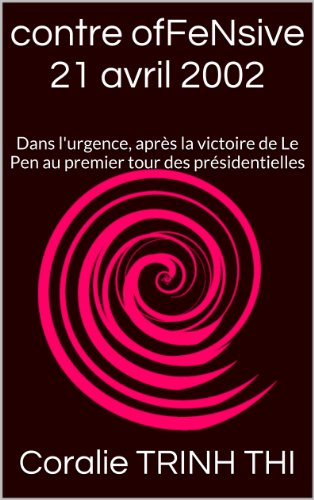 Couverture du livre contre ofFeNsive (21 avril 2002): Dans l'urgence, après la victoire du FN au premier tour des présidentielles